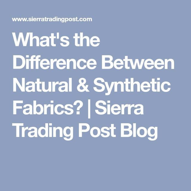 What's the Difference Between Natural & Synthetic Fabrics?   Sierra Trading Post Blog
