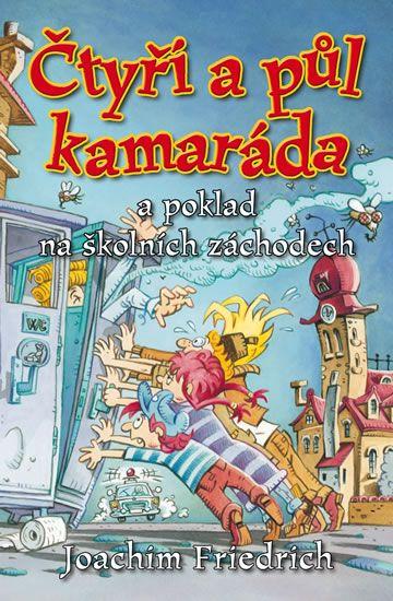 Kniha Čtyři a půl kamaráda a poklad na školních záchodech | bux.cz