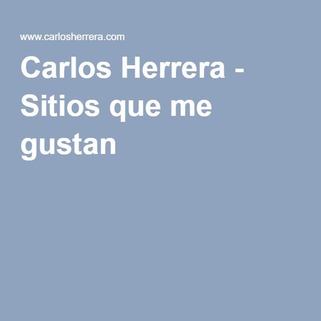 Carlos Herrera - Sitios que me gustan