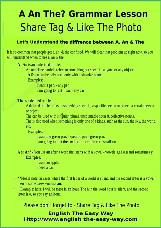 For Exercises go to http://www.english-the-easy-way.com/Determiners/A_An_The-Ex.htm