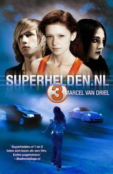 ChantalH's Walhalla der Boeken: Superhelden.nl 3 - Marcel van Driel
