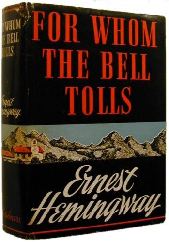 A literary analysis of for whom the bells tolls by ernest hemingway