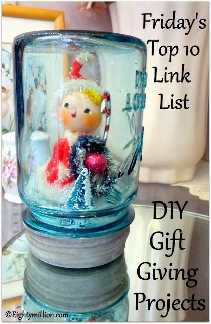 Eightymillion-DIY, Dogs, Photography & Vintage: Friday's Top 10 Link List: 10-25-13 {DIY Gift Giving Projects} #Top10LinkList #HolidayGiftGiving #DIYInspiration #ChristmasGifts #Handmade
