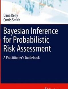 Bayesian inference for probabilistic risk assessment : a practitioner's guidebook free download by Smith Curtis; Kelly Dana L ISBN: 9781849961868 with BooksBob. Fast and free eBooks download.  The post Bayesian inference for probabilistic risk assessment : a practitioner's guidebook Free Download appeared first on Booksbob.com.