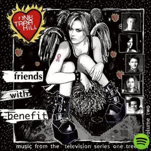 Music From The WB Television Series One Tree Hill Volume 2: Friends With Benefit, an album by One Tree Hill Soundtrack on Spotify