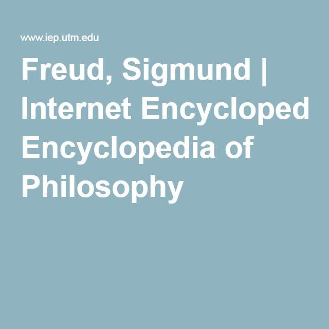 Freud, Sigmund   Internet Encyclopedia of Philosophy