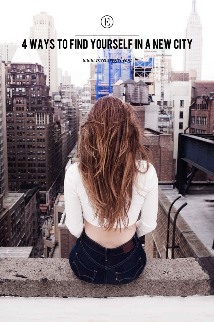 4 Ways to Find Yourself in a New City #theeverygirl