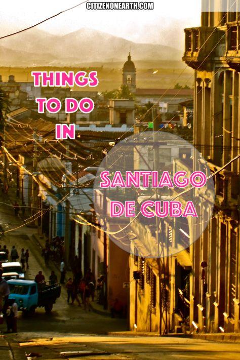 Things to do in Santiago de Cuba - Citizen on Earth Travel Blog