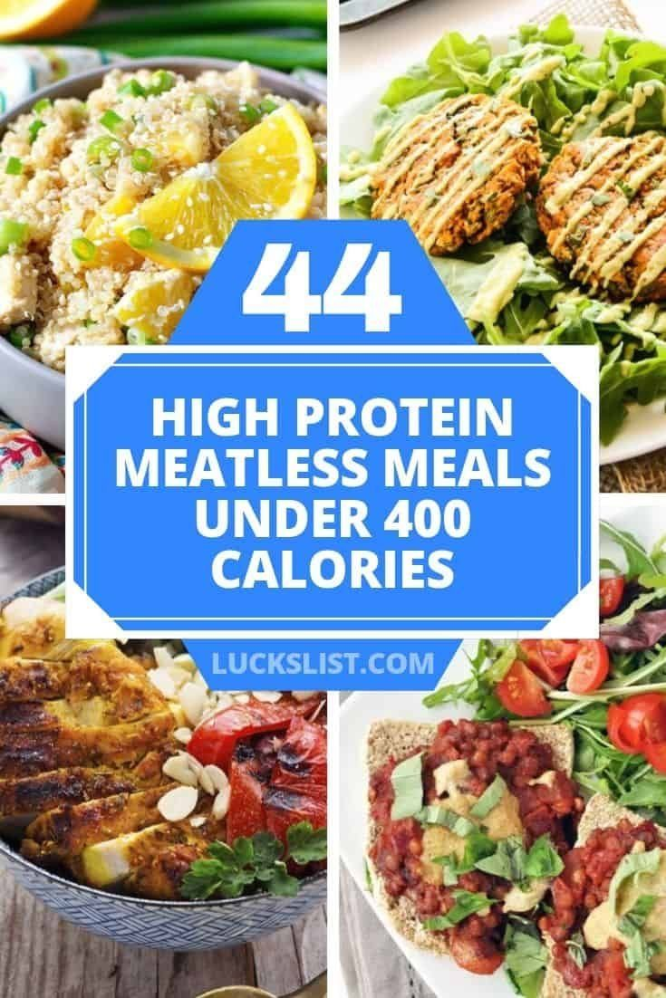 44 High Protein Meatless Meals Under 400 Calories 1002 In 2020 Meals Under 400 Calories High Protein Vegetarian Recipes Meatless Meals Healthy