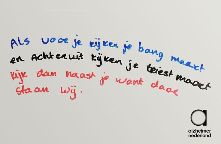 Deze tekst staat op een whiteboard in een woonvoorziening voor ouderen met dementie. Het is opgeschreven door een van de medewerkers, Eva Koenraadt. Mooi, Eva!