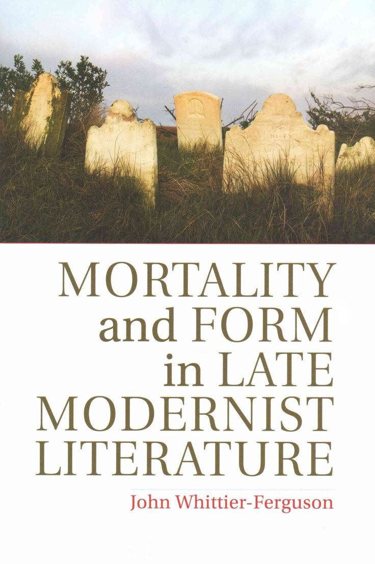 best ideas about modernist literature women in mortality and form in late modernist literature