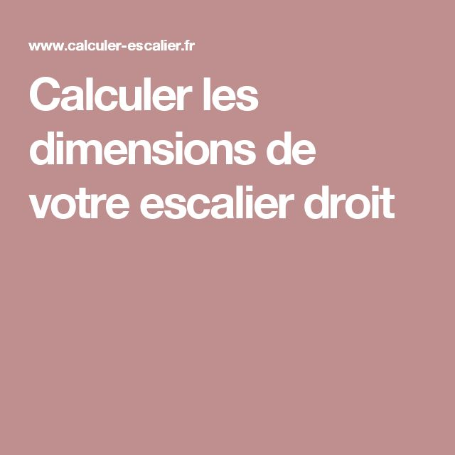 Calculer les dimensions de votre escalier droit