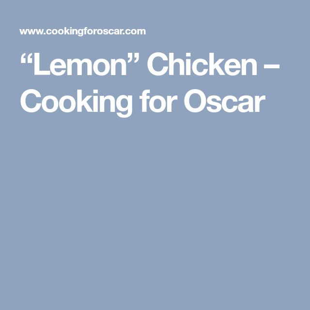 """Lemon"" Chicken – Cooking for Oscar"