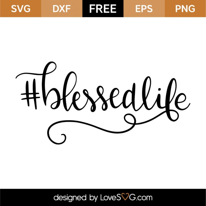 *** FREE SVG CUT FILE for Cricut, Silhouette and more *** #BlessedLife