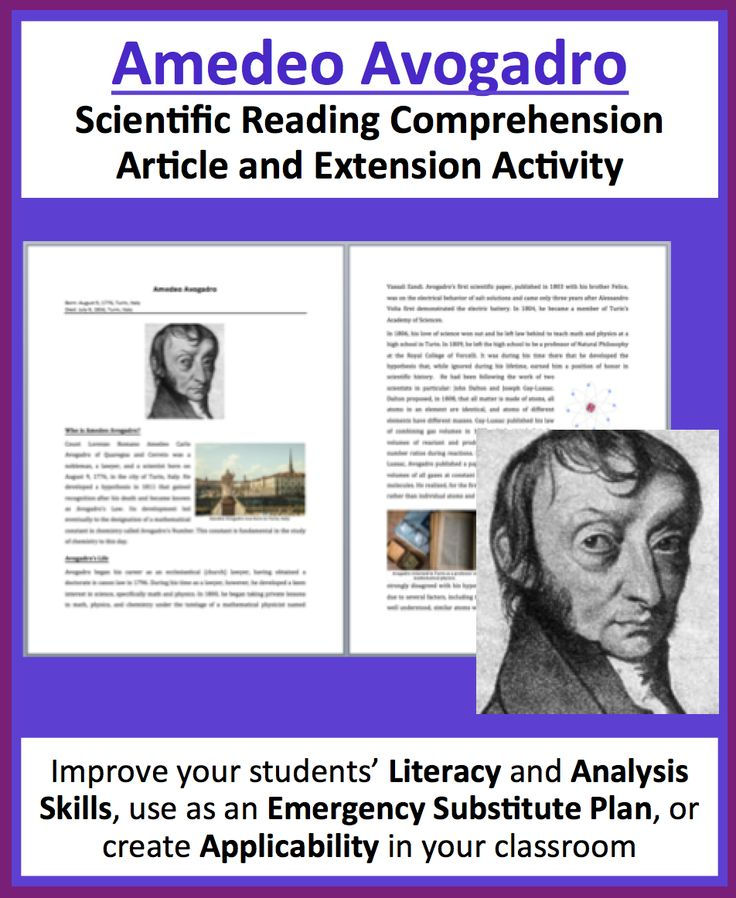 This resource covers the following: - Overview - Who is Amedeo Avogadro? - Avogadro's life  - Avogadro's Redemption - Avogadro's Law  - Avogadro's Number - Reading Comprehension Questions