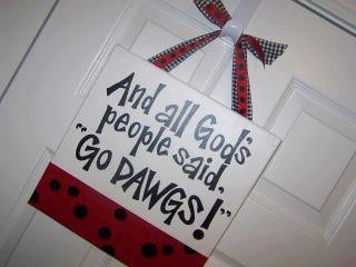 """And All God's People Said, """"Go DAWGS!"""" hahaha I can think of a few people who would like this!"""