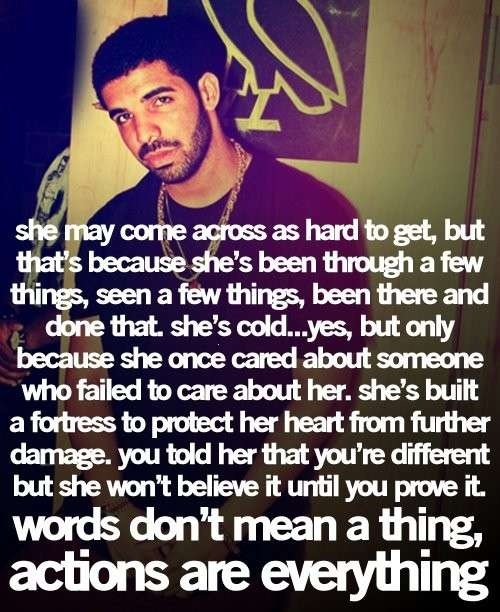 drake: Drakequotes, Sotrue, Drake Quotes, This Men, Action, True Words, So True, Well Said, True Stories