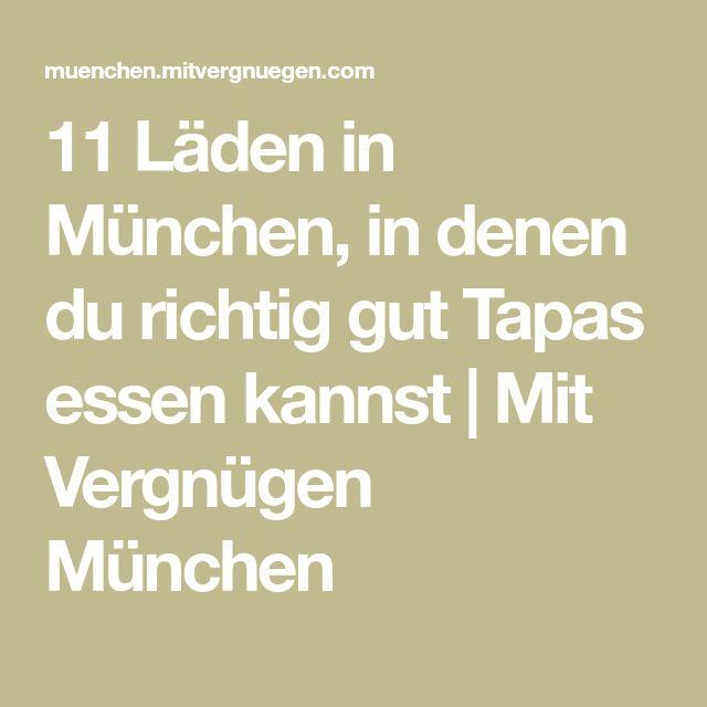 11 Läden in München, in denen du richtig gut Tapas essen kannst | Mit Vergnügen München