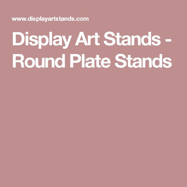 Display Art Stands - Round Plate Stands