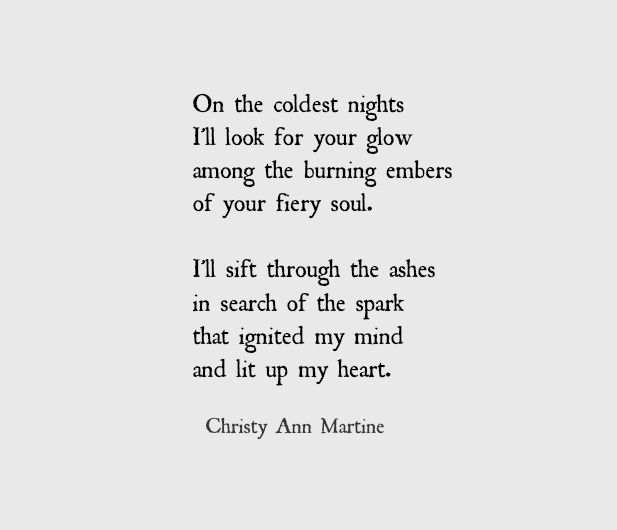 "An excerpt from my poem ""Ashes of Desire."" Poetry - Love Poetry - Poems - Quotes - Love Quotes by Christy Ann Martine #poetry #quotes #poems #lovequotes"