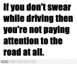 so true: Roads Rage, The Roads, True Facts, Quote, Driving, Truths, Funny Stuff, Pay Attention, True Stories