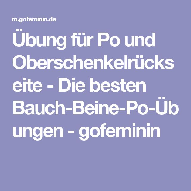 Übung für Po und Oberschenkelrückseite - Die besten Bauch-Beine-Po-Übungen - gofeminin