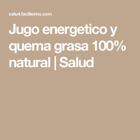 Jugo energetico y quema grasa 100% natural | Salud