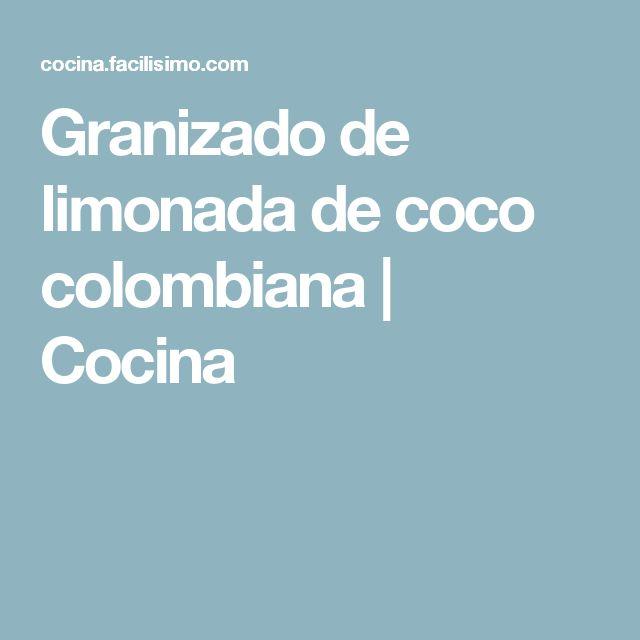 Granizado de limonada de coco colombiana   Cocina