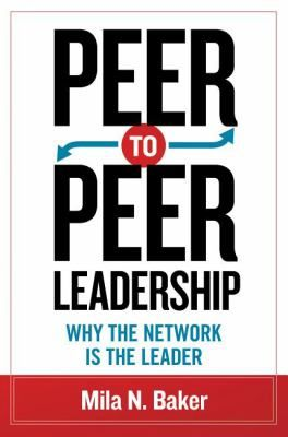 "Baker, Mila. ""Peer-to-peer leadership : why the network is the leader"". San Francisco, CA : Berrett-Koehler Publishers, Inc. [2014]. Location 19.10-BAK IESE Library Barcelona"