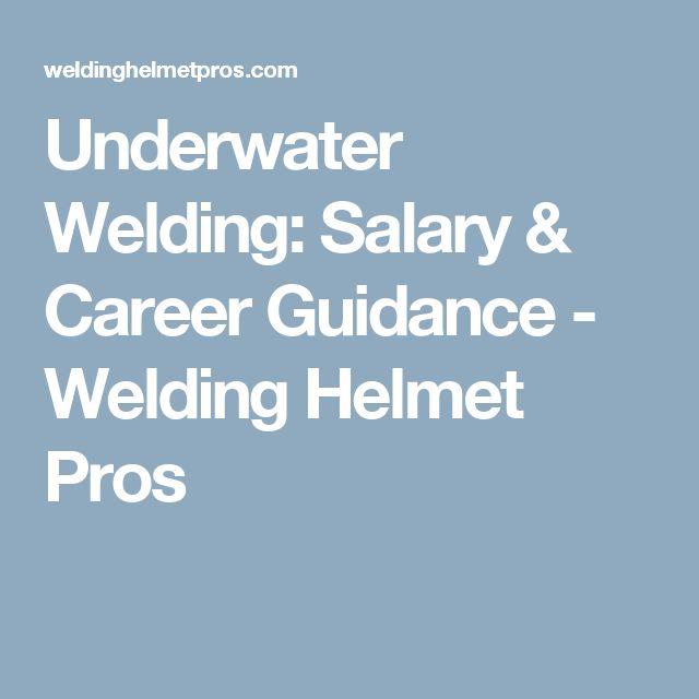 Underwater Welding: Salary & Career Guidance - Welding Helmet Pros