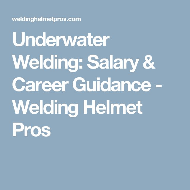 Underwater Welding: Salary & Career Guidance - Welding Helmet Pros