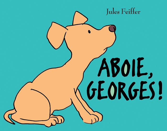 Couverture de l'ouvrage Aboie, Georges !