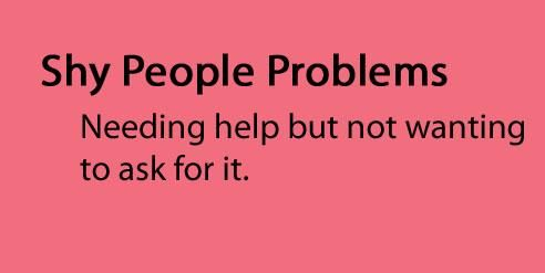 Shy People Problems Tumblr | Shy People Problems - shy-people Photo