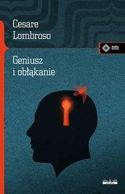 Geniusz i obłąkanie-Lombroso Cesare