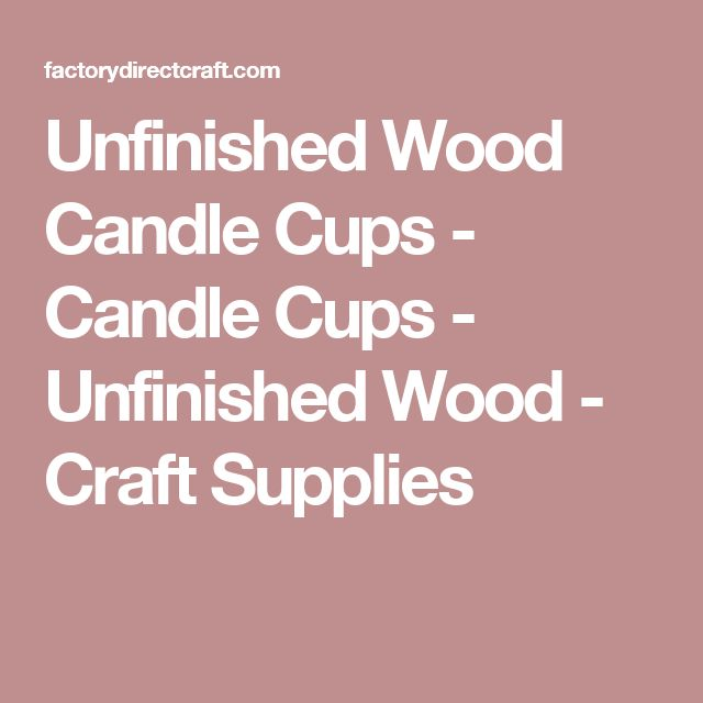 Unfinished Wood Candle Cups - Candle Cups - Unfinished Wood - Craft Supplies