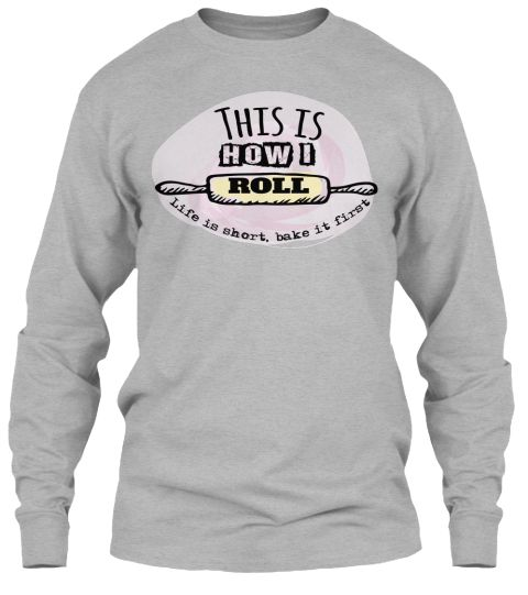 Baker This Is How I Roll   Limited Edt Sport Grey T-Shirt Front