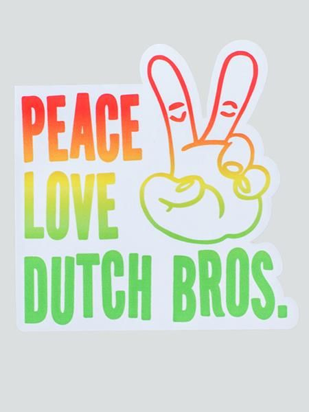 Peace Love Dutch Bros Sticker