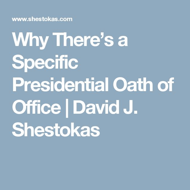 Why There's a Specific Presidential Oath of Office | David J. Shestokas