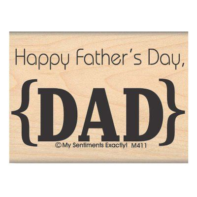 """My Sentiments Exactly Mounted Stamp 2.75""""x2"""" -Father's Day Dad - ValuCrafts.com"""