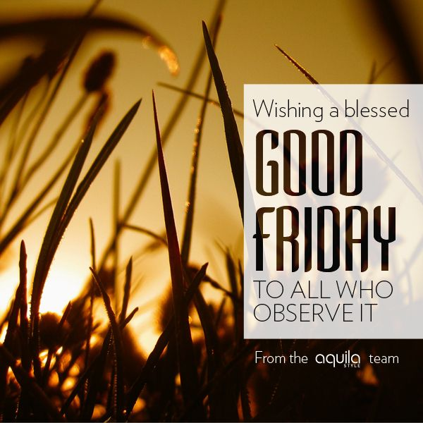 Wishing a blessed good friday to all who observe it