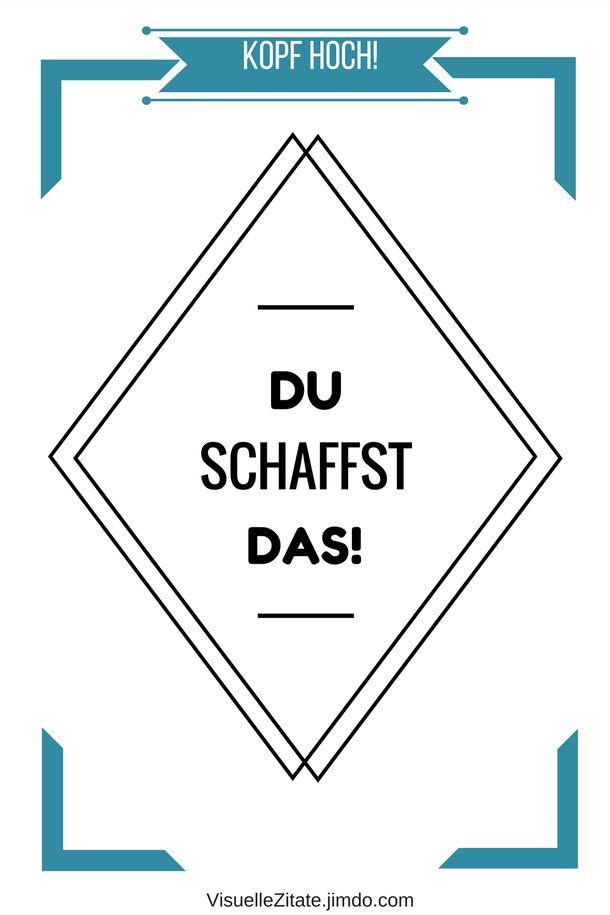 poster zum ausdrucken, KOPF HOCH! DU SCHAFFST DAS!, visuelle zitate, postergalerie, poster mit sprüchen
