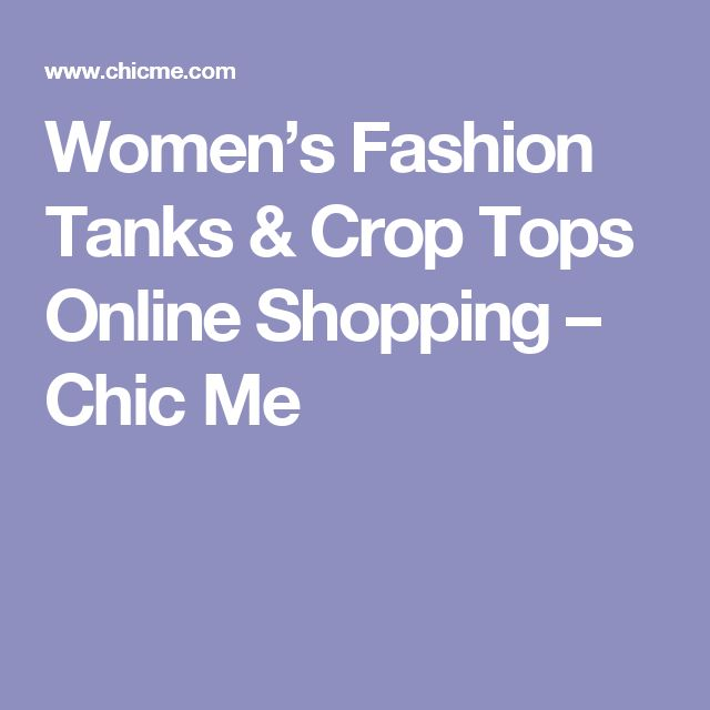 Women's Fashion Tanks & Crop Tops  Online Shopping – Chic Me