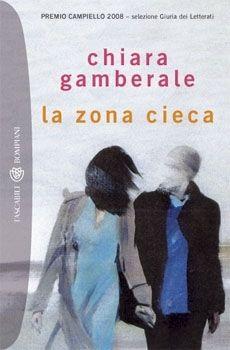 La zona cieca by Chiara Gamberale