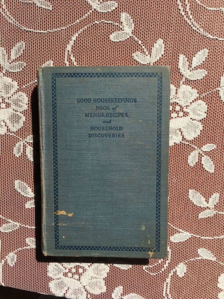 VINTAGE GOOD HOUSEKEEPING'S BOOK OF MENUS, RECIPES & HOUSEHOLD DISCOVERIES, 1926, 253 Pages. In good used condition. | eBay!