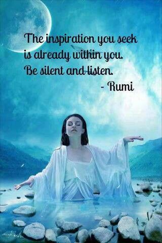 """The inspiration you seek is already within you. Be silent and listen."""