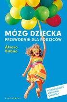 Mózg dziecka. Przewodnik dla rodziców - mobi, epub - Alvaro Bilbao