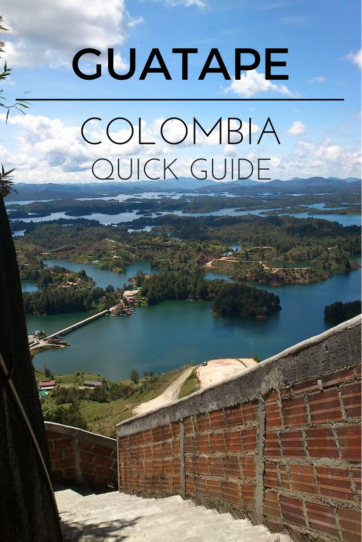 Guatape – Colombia – Quick Guide