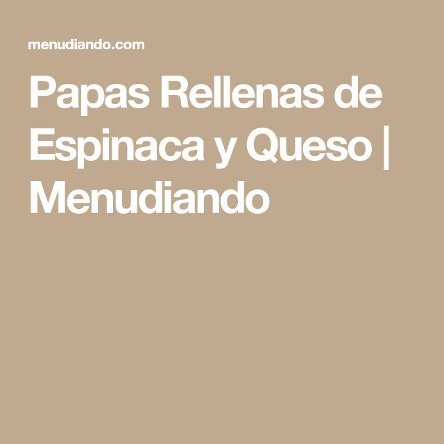 Papas Rellenas de Espinaca y Queso   Menudiando