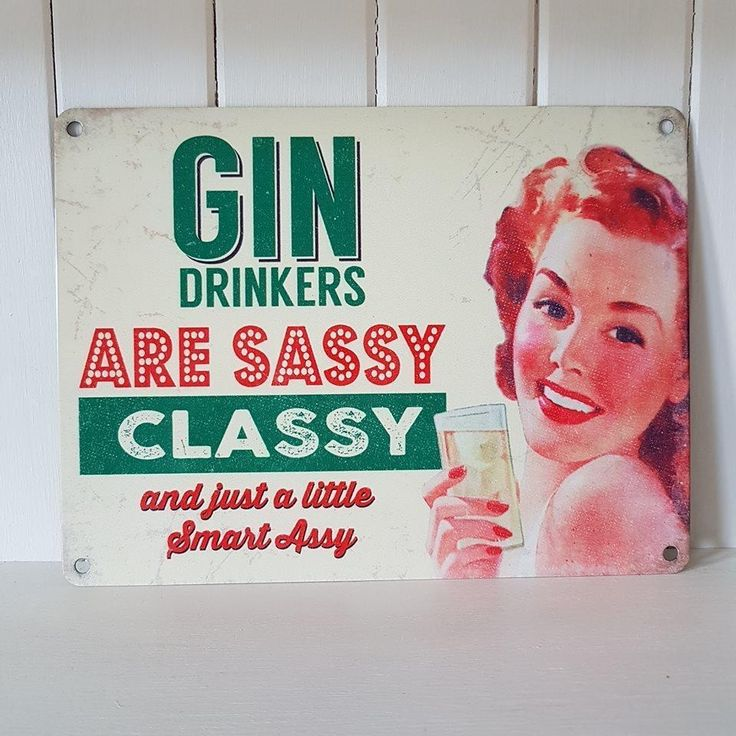 GIN DRINKERS ARE SASSY CLASSY AND A LITTLE BIT SMART ASSY BAR KITCHEN METAL SIGN via Bluelake Interiors. Click on the image to see more!