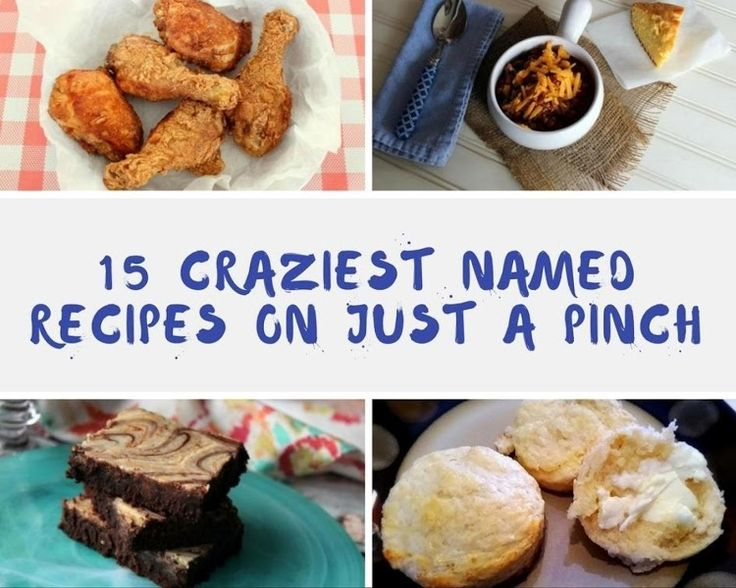 15 Craziest Named Recipes on Just A Pinch